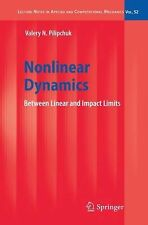 Nonlinear Dynamics : Between Linear and Impact Limits 52 by Valery N....