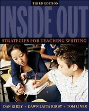 Inside Out: Strategies for Teaching Writing, 3/e Kirby, Dan, Liner, Tom, Kirby,