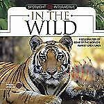 In the Wild : A Celebration of Some of Our World's Rarest Creatures by Jinny...