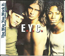 E.Y.C. Way you work it REMIXES & EDIT CD single SEALED USA seler eyc JUDGE JULES
