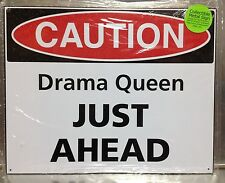"15"" X 12"" METAL SIGN CAUTION DRAMA QUEEN JUST AHEAD TIN SIGN NEW"