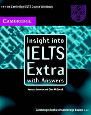 Insight into IELTS Extra, with Answers: The Cambridge IELTS Course Workbook, McD