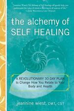 The Alchemy of Self Healing: A Revolutionary 30 Day Plan to Change How You Relat
