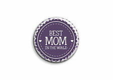 Fête des mères - Best mom in the world 1 - Badge 25mm Button Pin