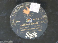 "78rpm 11 -12"" IMPERIAL INFANTRY BAND sabbath echoes / evening bells PATHE 5676"