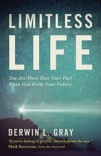 Limitless Life : You Are More Than Your Past When God Holds Your Future by De...