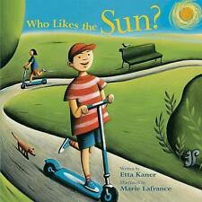 Exploring the Elements: Who Likes the Sun? by Etta Kaner (2007, Hardcover)