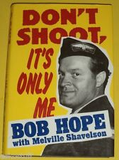 Don't Shoot It's Only Me 1990 Bob Hope First ED Biography Great Photographs See!