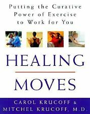 Healing Moves: How to Cure, Relieve, and Prevent Common Ailments with -ExLibrary