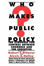 Who Makes Public Policy?: The Struggle for Control Between Congress and the Exec