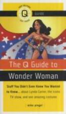 Q Guides: The Q Guide to Wonder Woman : Stuff You Didn't Even Know You Wanted...