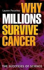 Why Millions Survive Cancer : The Successes of Science by Lauren Pecorino...