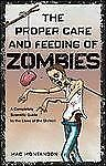 The Proper Care and Feeding of Zombies: A Completely Scientific Guide to the Liv