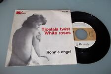 "RONNIE ANGEL - TJOELALA TWIST/WHITE ROSES - 45 GIRI 7"" ITALY PRESS"