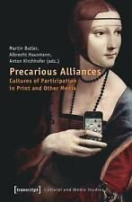 NEW - Precarious Alliances: Cultures of Participation in Print and Other Media