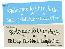 Primitive STENCIL Welcome My Patio Sit Long Talk Much Laugh Often Country Signs