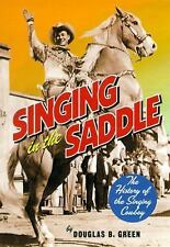 Singing in the Saddle: The History of the Singing Cowboy by Green, Douglas B.