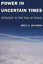 Power in Uncertain Times: Strategy in the Fog of Peace