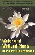 Water and Wetland Plants of the Prairie Provinces: A Field Guide for Alberta,