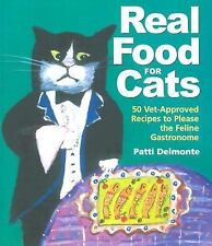 Real Food for Cats: 50 Vet-Approved Recipes to Please the Feline Gastr-ExLibrary