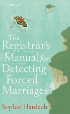 The Registrar's Manual for Detecting Forced Marriages, Sophie Hardach
