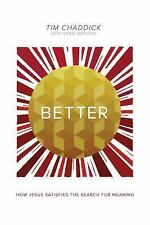 Better: How Jesus Satisfies the Search for Meaning, Borlase, Craig, Chaddick, Ti