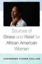 Sources of Stress and Relief for African American Women (Race and Ethnicity in P
