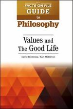 Values and The Good Life (The Facts On File Guide to Philosophy)