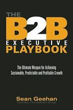 """""""The B2B Executive Playbook: Profitable Growth"""" Hardcover Book by Sean Geehan"""