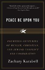 Peace Be Upon You: Fourteen Centuries of Muslim, Christian, and Jewish Conflict