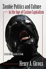 Zombie Politics and Culture in the Age of Casino Capitalism by Henry A....
