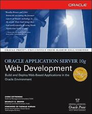 Oracle Application Server 10g Web Development (Oracle Press) by Chris Ostrowski.