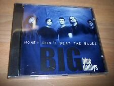 SEALED 1999 Big Blue Daddys Money Don't Beat The Blues CD