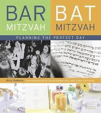 Bar Mitzvah / Bat Mitzvah : Planning the Perfect Day by Amy Nebens (2005, Hardco