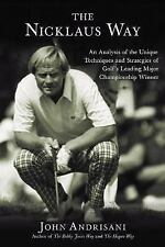 The Nicklaus Way: An Analysis of the Unique Techniques and Strategies of Golf's