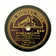 """EDDY ARNOLD """"My Daddy Is Only A Picture"""" (EE+) HMV MH-83 [78 RPM]"""