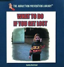 What to Do If You Get Lost (Abduction Prevention Library)