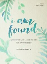 I Am Found : Quitting the Game of Hide and Seek with God and Others by Laura...