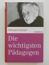 Die wichtigsten Pädagogen Hildegard Stumpf Marix Verlag