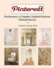 Pinterest for Business: a Complete, Updated Guide for Ultimate Success by...