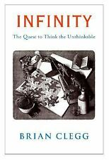 Infinity: The Quest to Think the Unthinkable Clegg, Brian Paperback