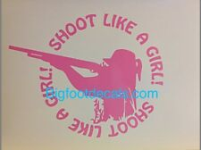 Hunting Shotgun Shoot Like A Girl Duck Hog Hunter car truck Window decal sticker