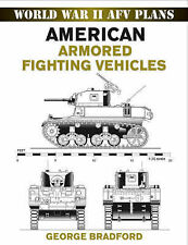 American Armored Fighting Vehicles: World War II AFV Plans by George R....