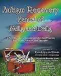 Autism Recovery Manual of Skills and Drills : A Preschool and Kindergarten...