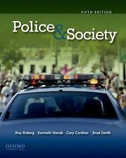 Police and Society by Roy R. Roberg, Gary Cordner, Brad Smith and Kenneth...