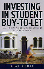 Ajay Ahuja Investing in the Student Buy-to-Let Market: How To Make Money From St