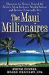 The Maui Millionaires : Discover the Secrets Behind the World's Most...