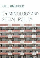Criminology and Social Policy by Paul Knepper (2007, Paperback)