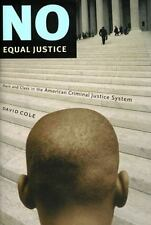 No Equal Justice : Race and Class in the American Criminal Justice System by Da…