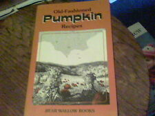 1998 Old Fashioned Pumpkin Recipes published by Bear Wallow Books s26